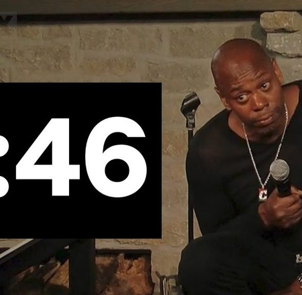Dave Chapelle: 8 minutes and 46 seconds